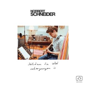 Norbert Schneider - Seitdem die Wöd untergangen is