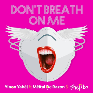 Yinon Yahel ft. Meital De Razon & Shefita - Don't Breath On Me