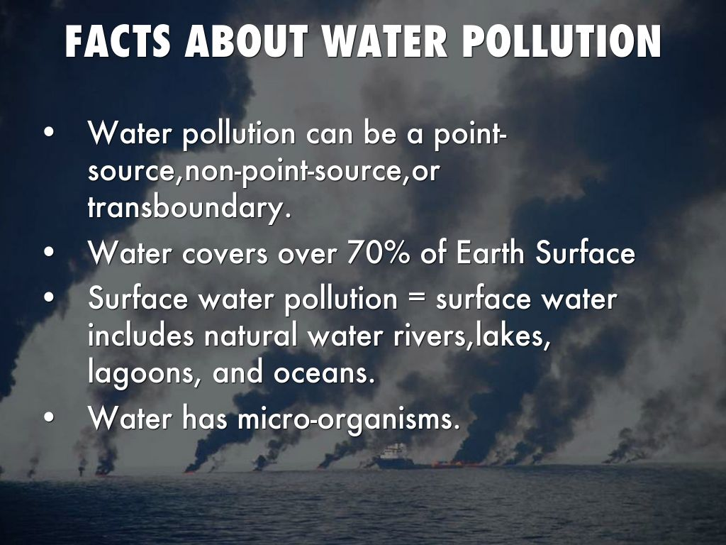 Pros And Cons Of Fossil Fuels >> Facts of the Water Pollution - Eschool