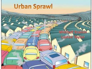 Effects of Urban Sprawl