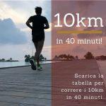Correre 10km in 40 minuti