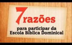 7 Razões para ir a Escola Bíblica Dominical