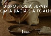 Dispostos a Servir com a Bacia e a Toalha