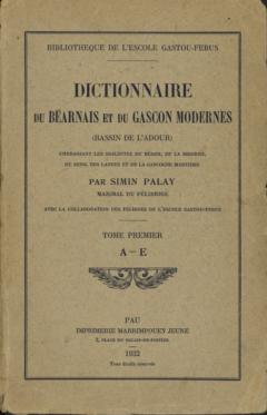 Couverture du tome 1 du Dictionnaire du Béarnais et du Gascon modernes 1932