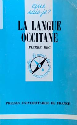 Pierre Bec - La langue Occitane (1ère édition 1963)
