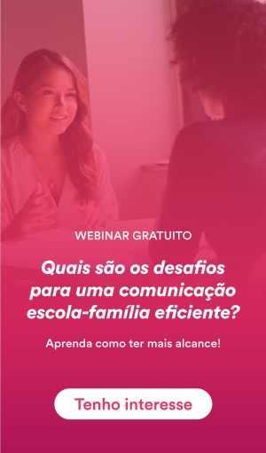 Webinar: quais são os desafios para uma comunicação escola-família eficiente?
