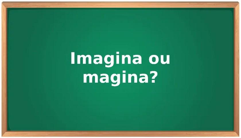 imagina ou magina
