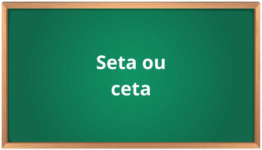 seta ou ceta