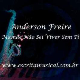 Anderson Freire – Mamãe, Não Sei Viver Sem Ti