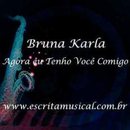 Bruna Karla – Agora eu Tenho Você Comigo