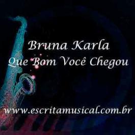 Bruna Karla – Que Bom Você Chegou