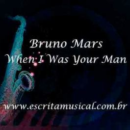 Bruno Mars – When I Was Your Man