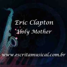 Eric Clapton – Holy Mother
