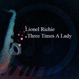 Lionel Richie – Three Times A Lady