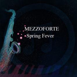 MEZZOFORTE – Spring Fever