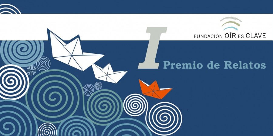 I Premio de relatos Fundación Oír es clave