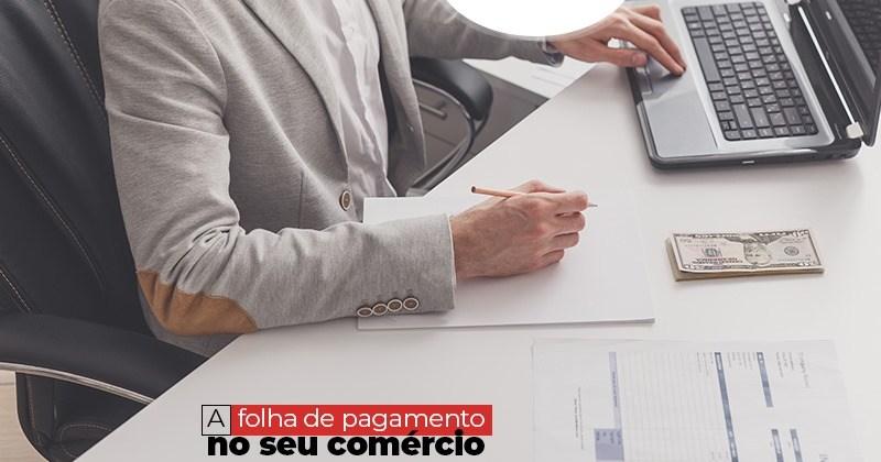 Folha De Pagamento Para Comercio Como Fazer - Contabilidade em Uberlândia | Escritorial Contabilidade