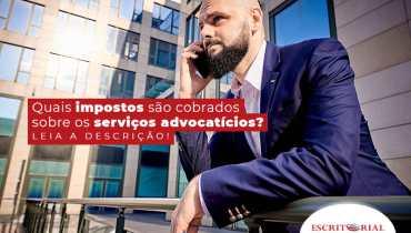 Quais Impostos Sao Cobrados Sobre Os Servicos Advocaticios Post - Contabilidade em Uberlândia | Escritorial Contabilidade