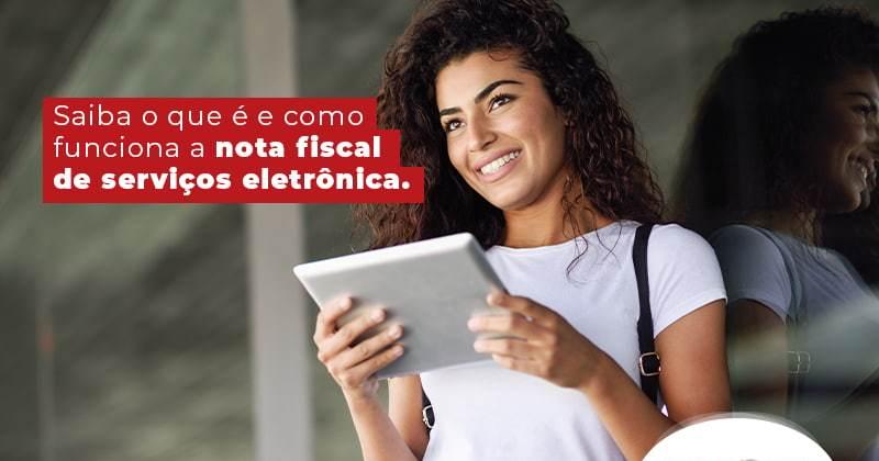 Saiba O Que E E Como Funciona A Nota Fiscal De Servicos Eletronica Blog (1) - Contabilidade em Uberlândia   Escritorial Contabilidade