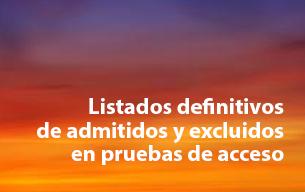 Listados definitivos de admitidos y excluidos en pruebas de acceso