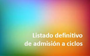 LISTADO DEfinitivos de ADMISIÓN DE PRUEBAS DE ACCESO A CICLOS FORMATIVOS