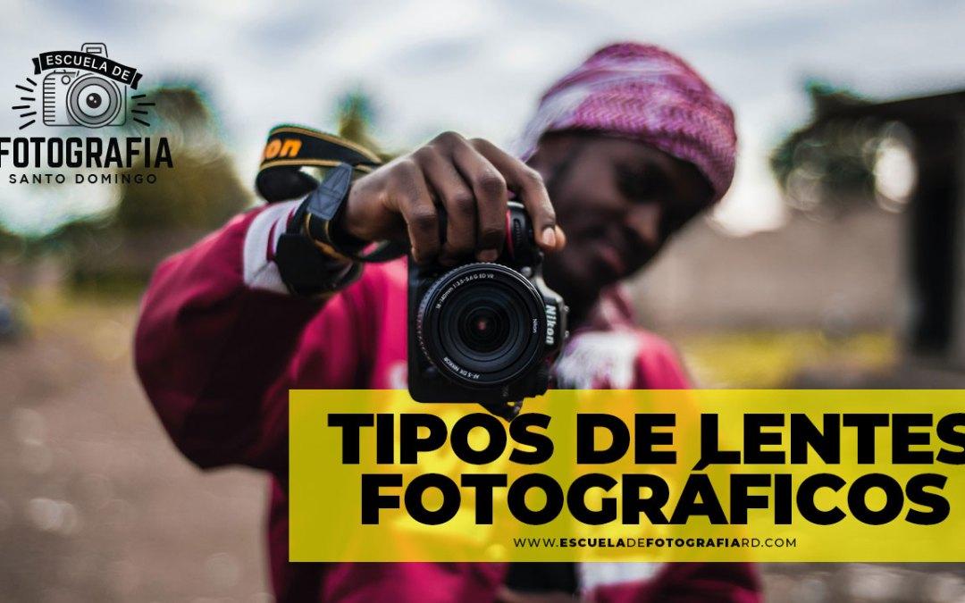 Tipos de lentes fotográficos
