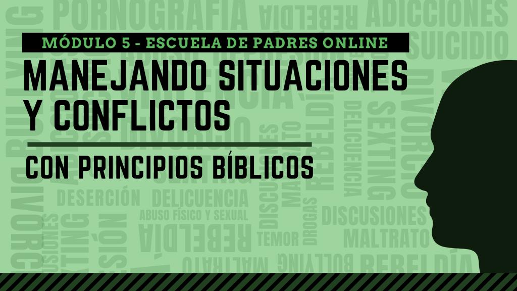 Escuela de padres Online-Modulo 5_Manejando situaciones y conflictos
