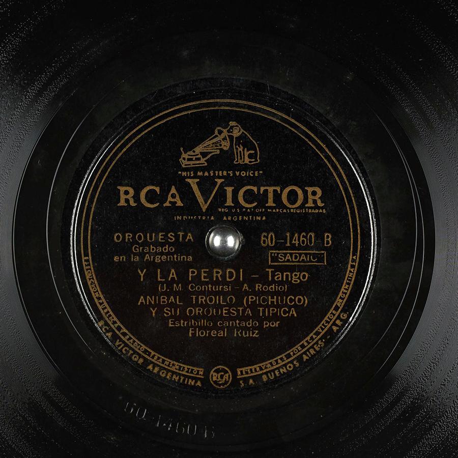Y la perdí, by Anibal Troilo y su Orquesta Típica with Floreal Ruiz in vocals. Vinyl disc.