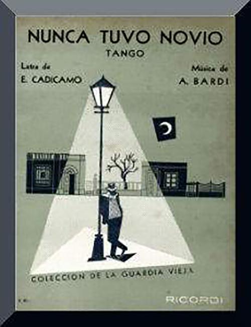 """""""Nunca tuvo novio"""" by Pedro Laurenz y su Orquesta Típica with Alberto Podestá in vocals, 1943. Music: Agustín Bardi. Lyrics: Enrique Cadícamo."""