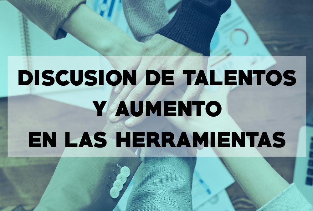 Discusión de talentos y aumento en las herramientas