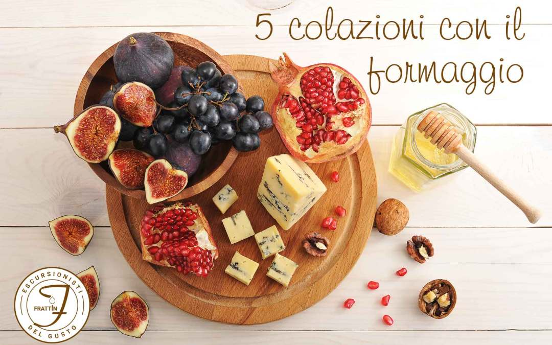 5 idee per fare una buona colazione con il formaggio