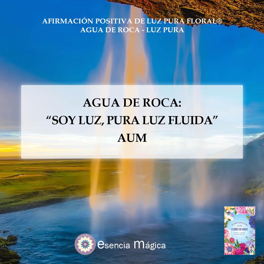 Afirmación positiva de Luz Pura Floral. Agua de roca