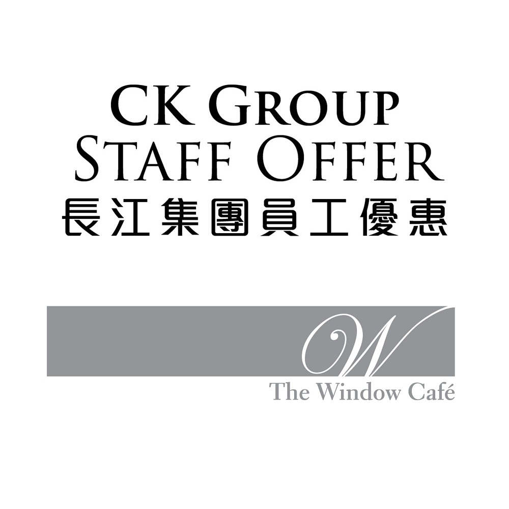 [CK Group Staff Offer] The Window Café Monday-Thursday
