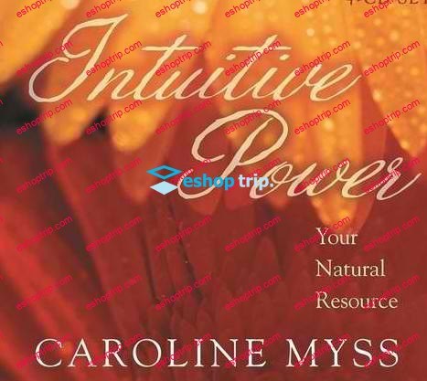 Intuitive Power Your Natural Resource with Caroline Myss Judith Orloff