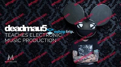 MasterClass Deadmau5 Electronic Music