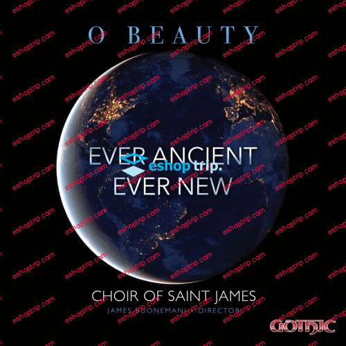 Choir of St. James O Beauty Ever Ancient Ever New 2019