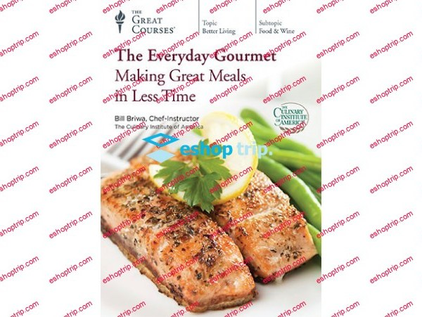 TTC Video The Everyday Gourmet Making Great Meals in Less Time