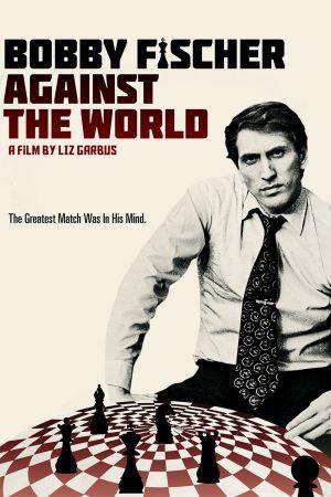 Bobby Fischer Against the World 2011