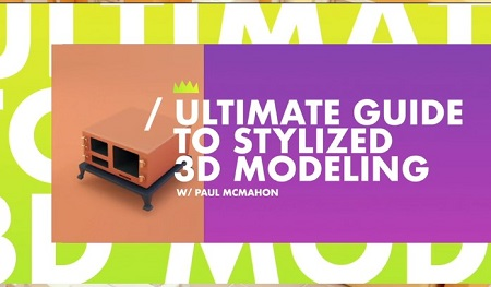 Mograph Mentor Ultimate Guide To Stylized 3d Modeling with PAul MCMahon