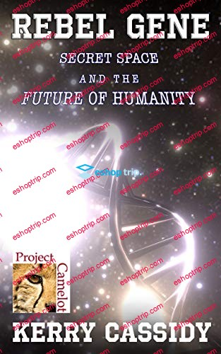 REBEL GENE Secret Space and the Future of Humanity