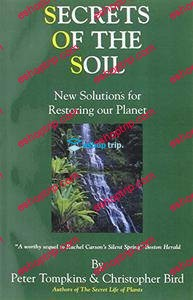 Secrets of the Soil New Solutions for Restoring Our Planet