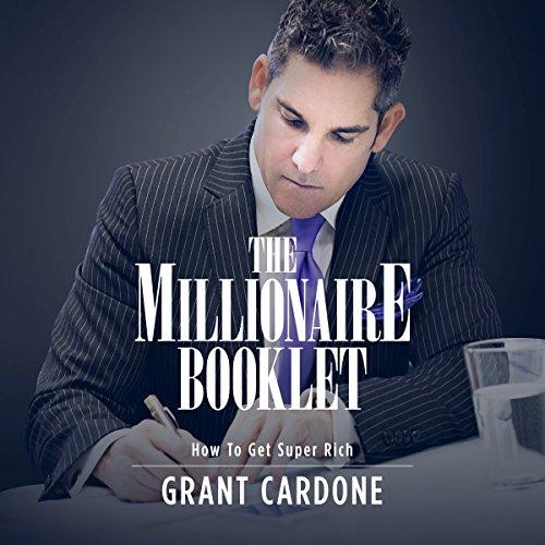 Grant Cardone The Millionaire Booklet
