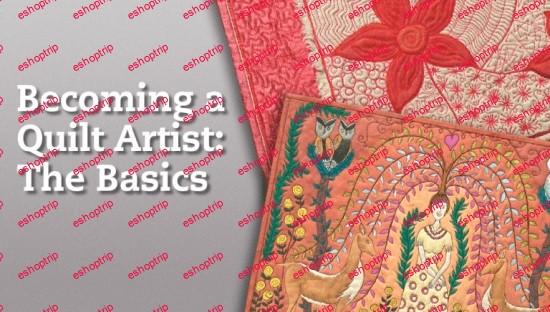 Becoming a Quilt Artist The Basics