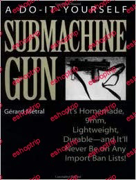 Gerard Metral Do It Yourself Submachine Gun
