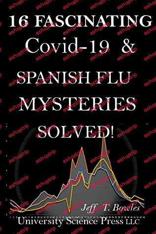 16 Fascinating Covid 19 Spanish Flu Mysteries Solved