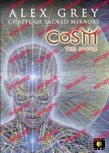 CoSM the Movie Alex Grey the Chapel of Sacred Mirrors 2006