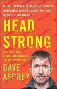 Dave Asprey Head Strong