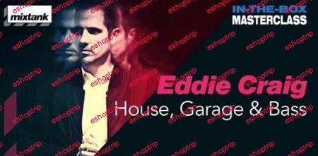 Mixtank.tv Eddie Craig In The Box Masterclass House Garage and Bass