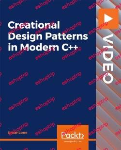 PacktPub Creational Design Patterns in Modern C Video