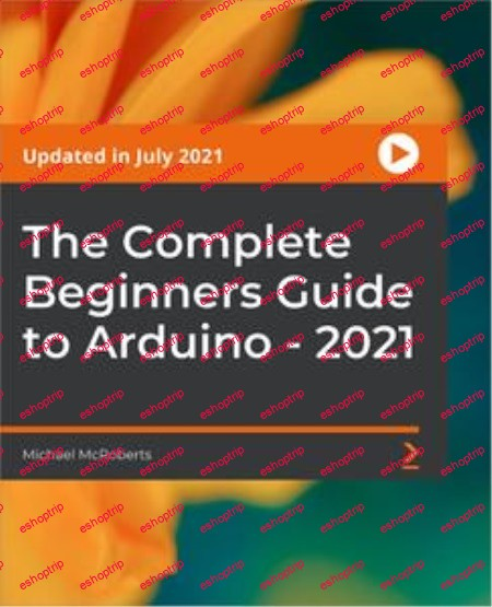 The Complete Beginners Guide to Arduino 2021